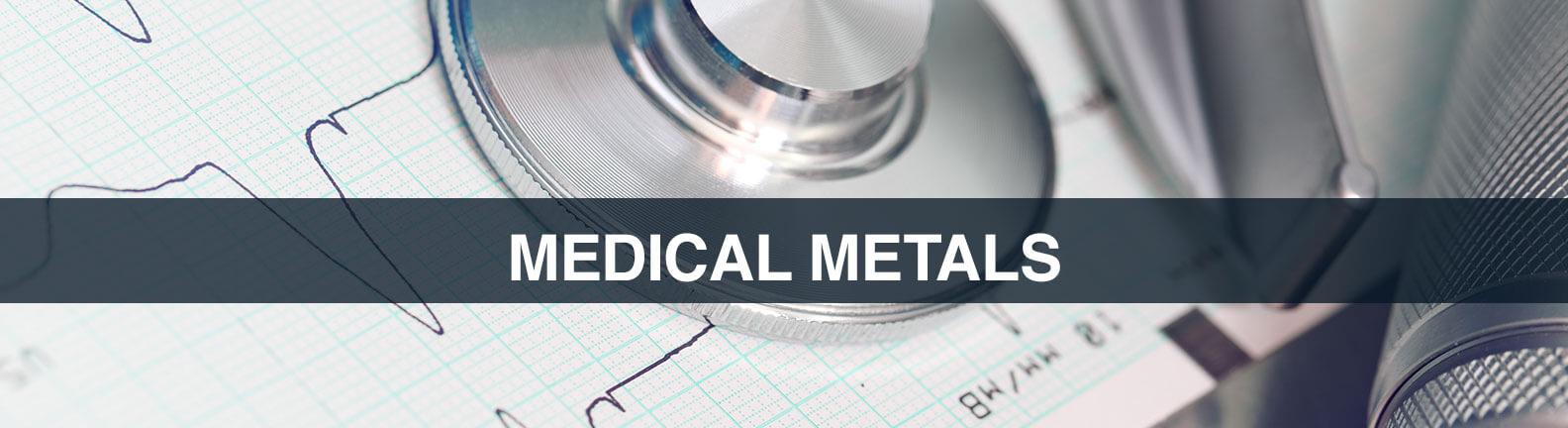 MEDICAL METALS