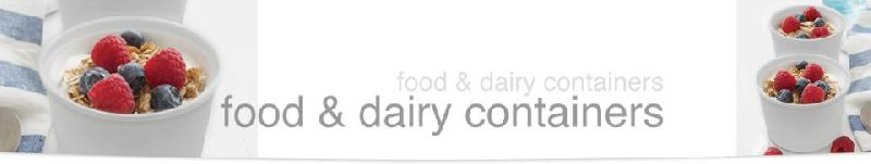 Food and Dairy Containers