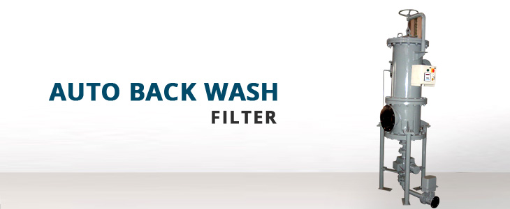 Auto Back Wash Filter Manufacturer & Exporters from Rajkot