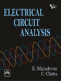 Electrical Circuit Analysis By Mahadevan K.chitra C