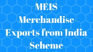 MEIS (MERCHANDISE EXPORTS FROM INDIA SCHEME)